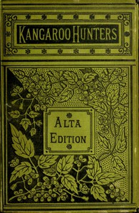 Cover of The Kangaroo Hunters; Or, Adventures in the Bush