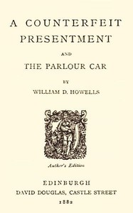 Cover of A Counterfeit Presentment; and, The Parlour Car