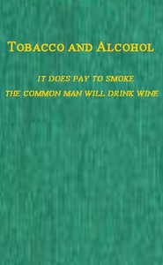Cover of Tobacco and AlcoholI. It Does Pay to Smoke.  II. The Coming Man Will Drink Wine.