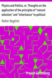 """Cover of Physics and Politics, or, Thoughts on the application of the principles of """"natural selection"""" and """"inheritance"""" to political society"""