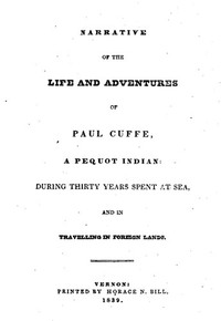 Cover of Narrative of the Life and Adventures of Paul Cuffe, a Pequot Indian, During Thirty Years Spent at Sea, and in Travelling in Foreign Lands