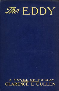 Cover of The Eddy: A Novel of To-day