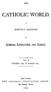 Cover of The Catholic World, Vol. 10, October, 1869 to March, 1870