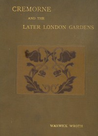 Cover of Cremorne and the Later London Gardens