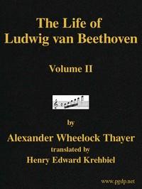 Cover of The Life of Ludwig van Beethoven, Volume II
