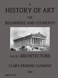A History of Art for Beginners and Students: Painting, Sculpture, Architecture