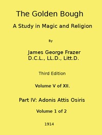 Cover of The Golden Bough: A Study in Magic and Religion (Third Edition, Vol. 05 of 12)