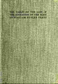 Cover of The Tables of the Law; & The Adoration of the Magi