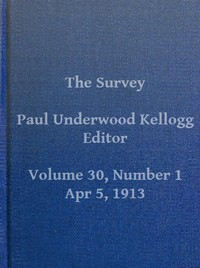 Cover of The Survey, Volume XXX, Number 1, April 5, 1913