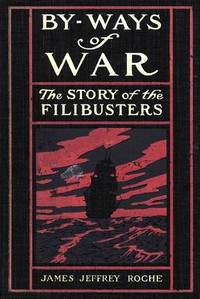Cover of By-Ways of War: The Story of the Filibusters