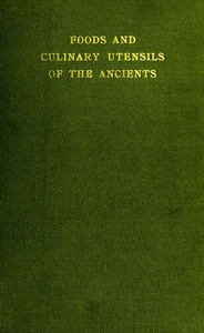 Cover of Foods and Culinary Utensils of the Ancients