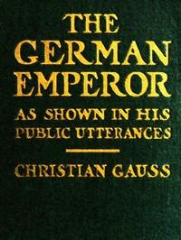 The German Emperor as Shown in His Public Utterances