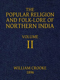 Cover of The Popular Religion and Folk-Lore of Northern India, Vol. 2 (of 2)