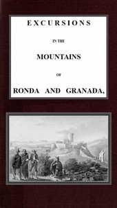 Cover of Excursions in the mountains of Ronda and Granada, with characteristic sketches of the inhabitants of southern Spain, vol. 2/2