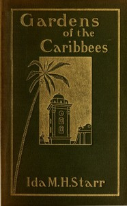 Gardens of the Caribbees, v. 1/2Sketches of a Cruise to the West Indies and the Spanish Main