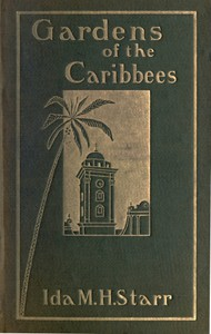 Cover of Gardens of the Caribbees, v. 2/2Sketches of a Cruise to the West Indies and the Spanish Main