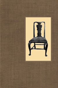 Little Books About Old Furniture. Volume II. The Period of Queen Anne