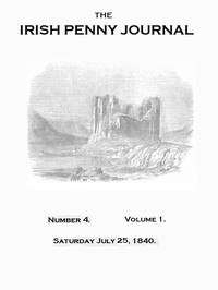 Cover of The Irish Penny Journal, Vol. 1 No. 04, July 25, 1840
