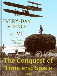 Cover of Every-day Science: Volume 7. The Conquest of Time and Space