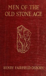 Cover of Men of the Old Stone Age: Their Environment, Life and Art