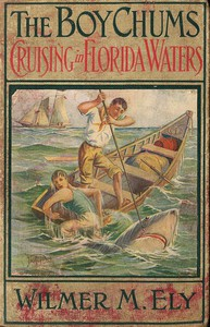 The Boy Chums Cruising in Florida Watersor, The Perils and Dangers of the Fishing Fleet