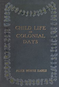 Cover of Child Life in Colonial Days