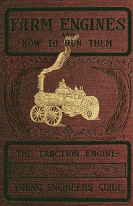 Cover of Farm Engines and How to Run Them: The Young Engineer's Guide