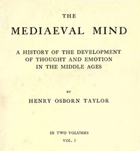 Cover of The Mediaeval Mind (Volume 1 of 2) A History of the Development of Thought and Emotion in the Middle Ages