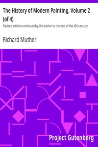 The History of Modern Painting, Volume 2 (of 4)Revised edition continued by the author to the end of the XIX century