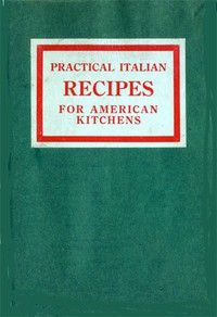 Cover of Practical Italian Recipes for American KitchensSold to aid the Families of Italian Soldiers