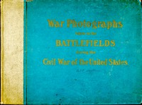 Cover of Original Photographs Taken on the Battlefields during the Civil War of the United States