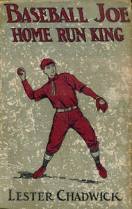Cover of Baseball Joe, Home Run King; or, The Greatest Pitcher and Batter on Record