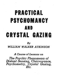 Cover of Practical Psychomancy and Crystal Gazing