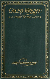 Cover of Caleb Wright: A Story of the West