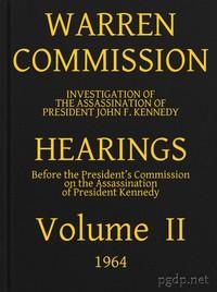 Warren Commission (02 of 26): Hearings Vol. II (of 15)