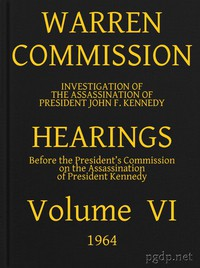 Cover of Warren Commission (06 of 26): Hearings Vol. VI (of 15)