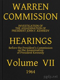 Cover of Warren Commission (07 of 26): Hearings Vol. VII (of 15)