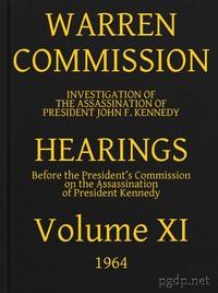 Warren Commission (11 of 26): Hearings Vol. XI (of 15)