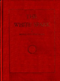 Cover of The White Spark A New Book, Giving Out a New Philosophy and the Mysteries of the Universe. The Handbook of the Millennium and the New Dispensation