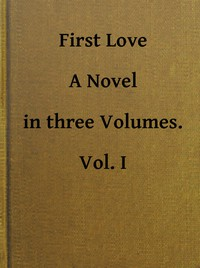 Cover of First Love: A Novel. Vol. 1 of 3