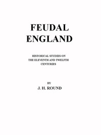 Cover of Feudal England: Historical Studies on the Eleventh and Twelfth Centuries