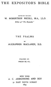 The Expositor's Bible: The Psalms, Vol. 3 Psalms XC.-CL.