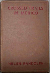 Crossed Trails in MexicoMexican Mystery Stories #3