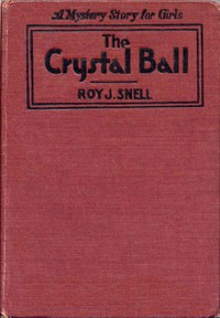 The Crystal BallA Mystery Story for Girls