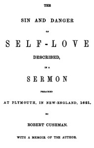 Cover of The Sin and Danger of Self-LoveDescribed by a Sermon Preached At Plymouth, in New-England, 1621