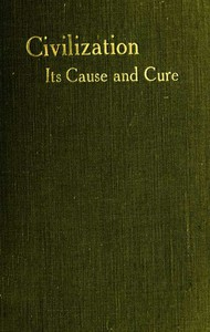 Cover of Civilisation: Its Cause and Cure; and Other Essays