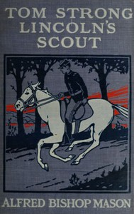 Cover of Tom Strong, Lincoln's Scout A Story of the United States in the Times That Tried Men's Souls