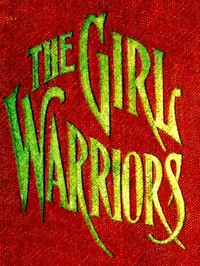 Cover of The Girl Warriors: A Book for Girls
