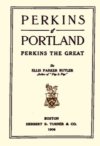Cover of Perkins of Portland: Perkins The Great