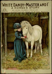 White Dandy; or, Master and I: A Horse's Story